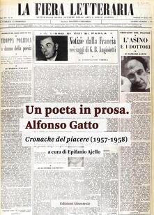 Un poeta in prosa. Alfonso Gatto. Cronache del piacere (1957-1958) - copertina
