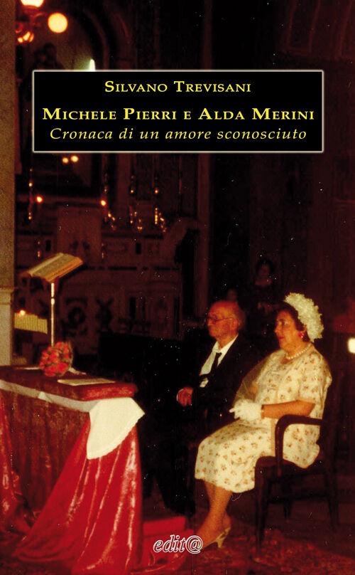 Michele Pierri e Alda Merini. Cronaca di un amore sconosciuto