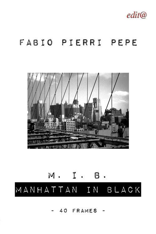 M. I. B. Manhattan in black. 40 frames