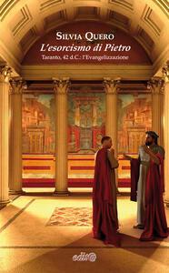 L' esorcismo di Pietro. Taranto, 42 d.C.: l'evangelizzazione