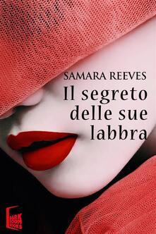 Il segreto delle sue labbra - Samara Reeves - ebook
