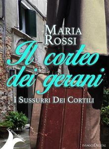 Il Corteo dei gerani - Maria Rossi - ebook