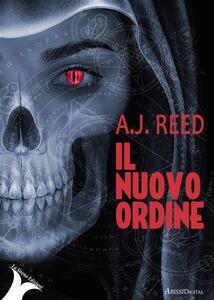 Il Nuovo Ordine - A. J. Reed - ebook
