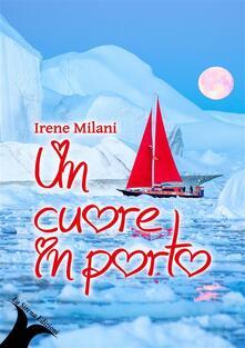 Un cuore in porto - Irene Milani - ebook