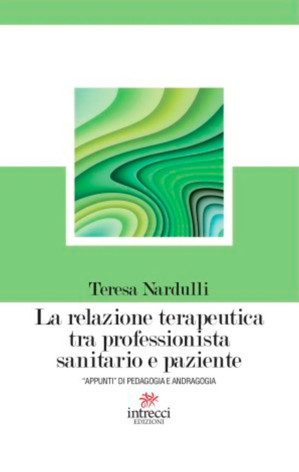 La relazione terapeutica tra professionista sanitario e paziente. «Appunti» di pedagogia e andragogia