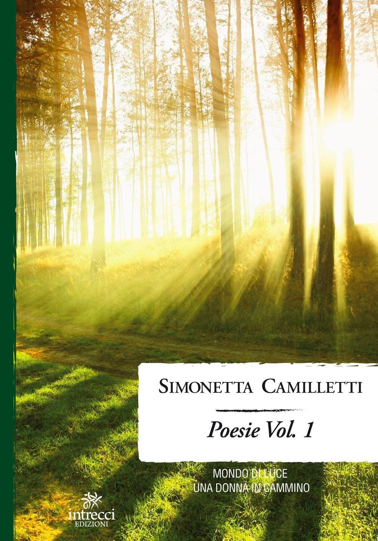 Poesie. Vol. 1: Mondo di luceUna donna in cammino.