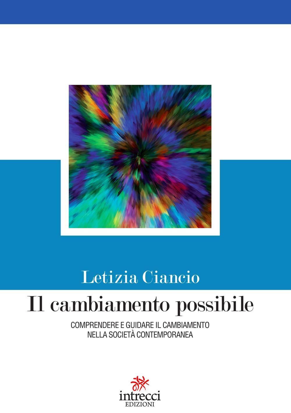 Il cambiamento possibile. Comprendere e guidare il cambiamento nella società contemporanea