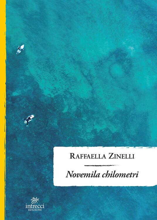 Novemila chilometri - Raffaella Zinelli - copertina
