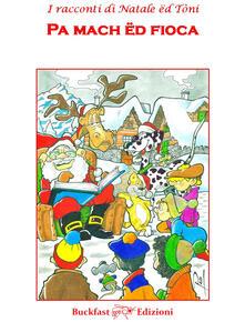 Winniearcher.com I racconti di Natale ed Tòni. Pa mach ed fioca-Non solo neve Image