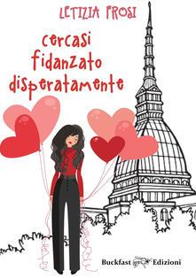 Cercasi fidanzato disperatamente - Letizia Frosi - copertina