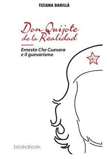 Winniearcher.com Don Quijote de la realidad. Ernesto Che Guevara e il guevarismo Image
