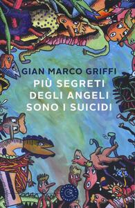 Più segreti degli angeli sono i suicidi - G. Marco Griffi - copertina