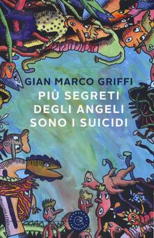 Più segreti degli angeli sono i suicidi - Gian Marco Griffi - copertina