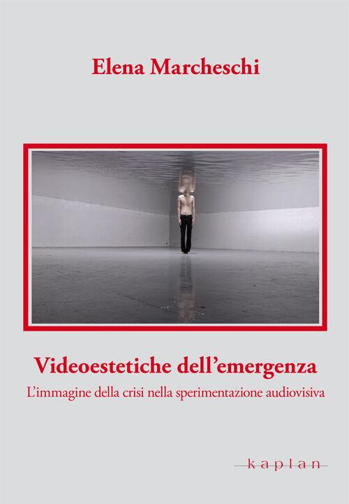 Videoestetiche dell'emergenza. L'immagine della crisi nella sperimentazione audiovisiva