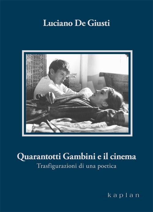 Quarantotti Gambini e il cinema. Trasfigurazioni di una poetica