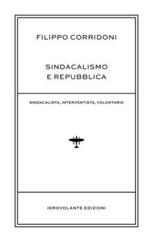 Sindacalismo e Repubblica. Sindacalista, interventista, rivoluzionario.pdf