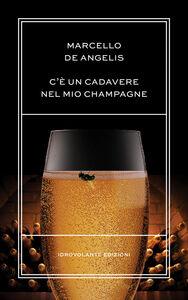 C'è un cadavere nel mio champagne