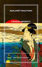 Libro Ceneri ardenti Kenjiro Tokutomi