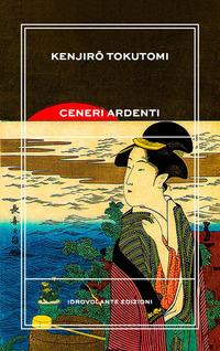Ceneri ardenti - Tokutomi Kenjiro - wuz.it