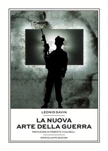 La nuova arte della guerra. I conflitti moderni e la teoria del coaching war - Leonid Savin - copertina