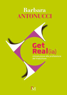 Get real(ia). Introduzione alla professione di traduttore.pdf