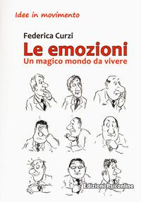 Le Le emozioni. Un magico mondo da vivere - Curzi Federica - wuz.it