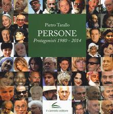 Persone. Protagonisti 1980-2014 - Pietro Tarallo - copertina