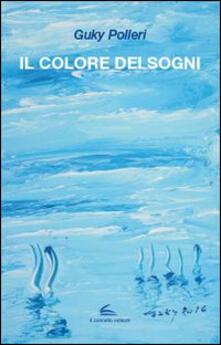 Il colore dei sogni - Guky Polleri - copertina