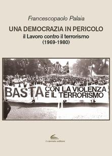 Amatigota.it Una democrazia in pericolo. Il lavoro contro il terrorismo (1969-1980) Image