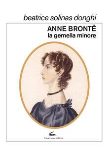 Anne Brontë, la gemella minore - Beatrice Solinas Donghi - copertina