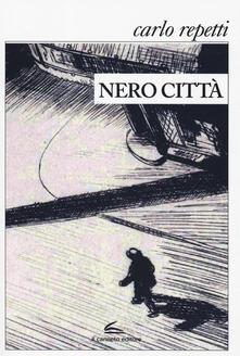 Nero citta - Carlo Repetti - copertina