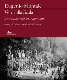 Verdi alla Scala. Le recensioni (1955-66) e altri scritti - Eugenio Montale - copertina