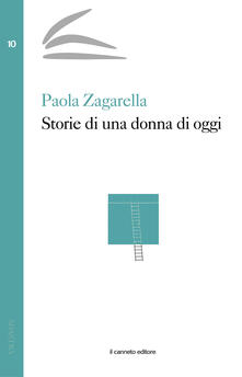 Storie di una donna di oggi - Paola Zagarella - copertina