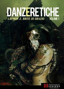 Ebook Danze Eretiche - Volume 1 Brite, Poppy Z. , Di Orazio, Paolo , Laymon, Richard
