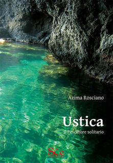 Ustica. Il pescatore solitario - Azima Rosciano - copertina