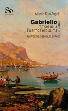 Rallydeicolliscaligeri.it Gabriello. L'amore nella Palermo Felicissima Image