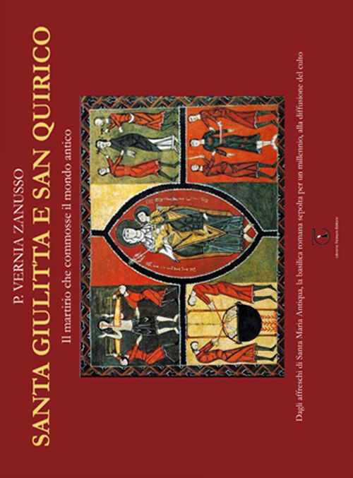 Santa Giulitta e san Quirico. Il martirio che commosse il mondo antico
