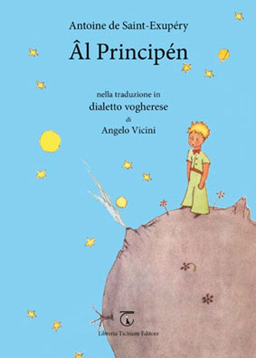 Principén. Traduzione in dialetto vogherese (Âl) da Antoine de Saint-Exupéry. Con CD Audio