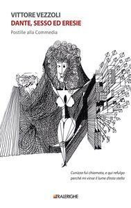 Dante, sesso ed eresie. Postille alla Commedia