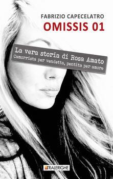 Lpgcsostenible.es Omissis 01. La vera storia di Rosa Amato. Camorrista per vendetta, pentita per amore Image
