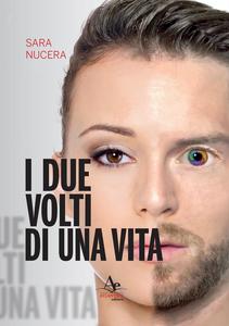 Libro I due volti di una vita Sara Nucera