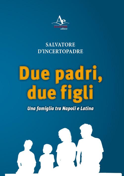 Due padri, due figli. Una famiglia tra Napoli e Latina