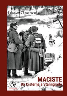 Maciste. Da Cisterna a Stalingrado - Salvatore D'Incertopadre - copertina