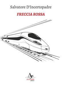 Freccia Rossa - Salvatore D'Incertopadre - copertina
