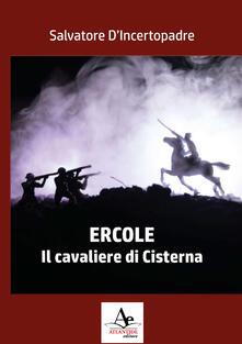 Secchiarapita.it Ercole. Il cavaliere di Cisterna Image