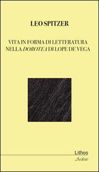 Vita in forma di letteratura nella Dorotea di Lope De Vega
