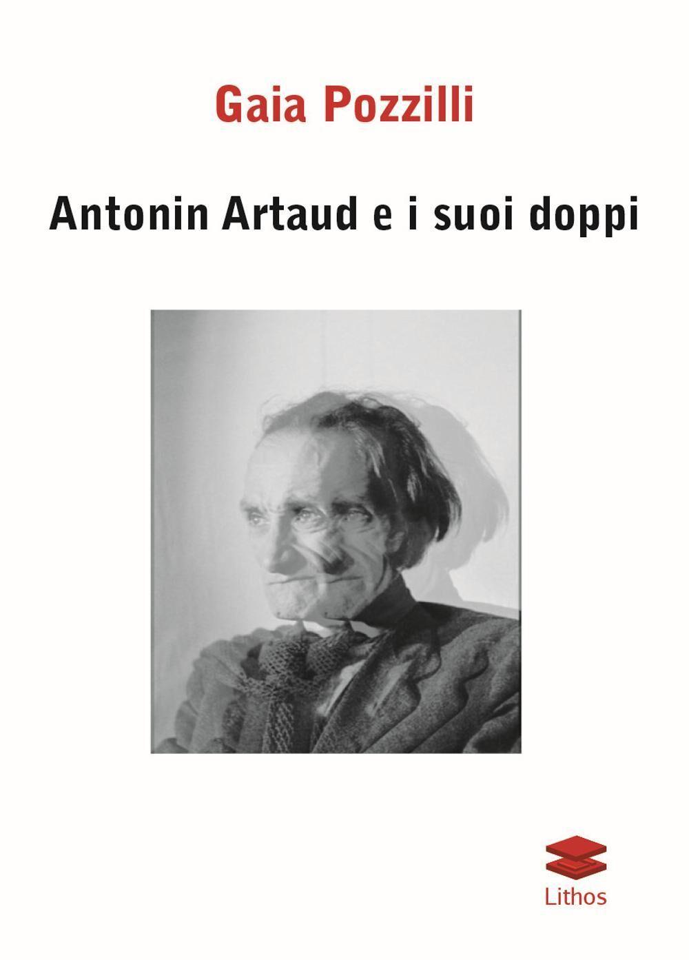 Antonin Artaud e i suoi doppi
