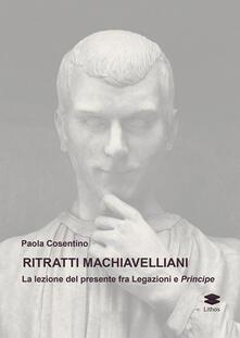 Voluntariadobaleares2014.es Ritratti machiavelliani. La lezione del presente fra Legazioni e Principe Image