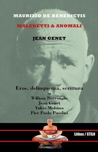 Jean Genet. Maledetti & anomali