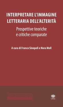 Interpretare limmagine letteraria dellalterità. Prospettive teoriche e critiche comparate.pdf